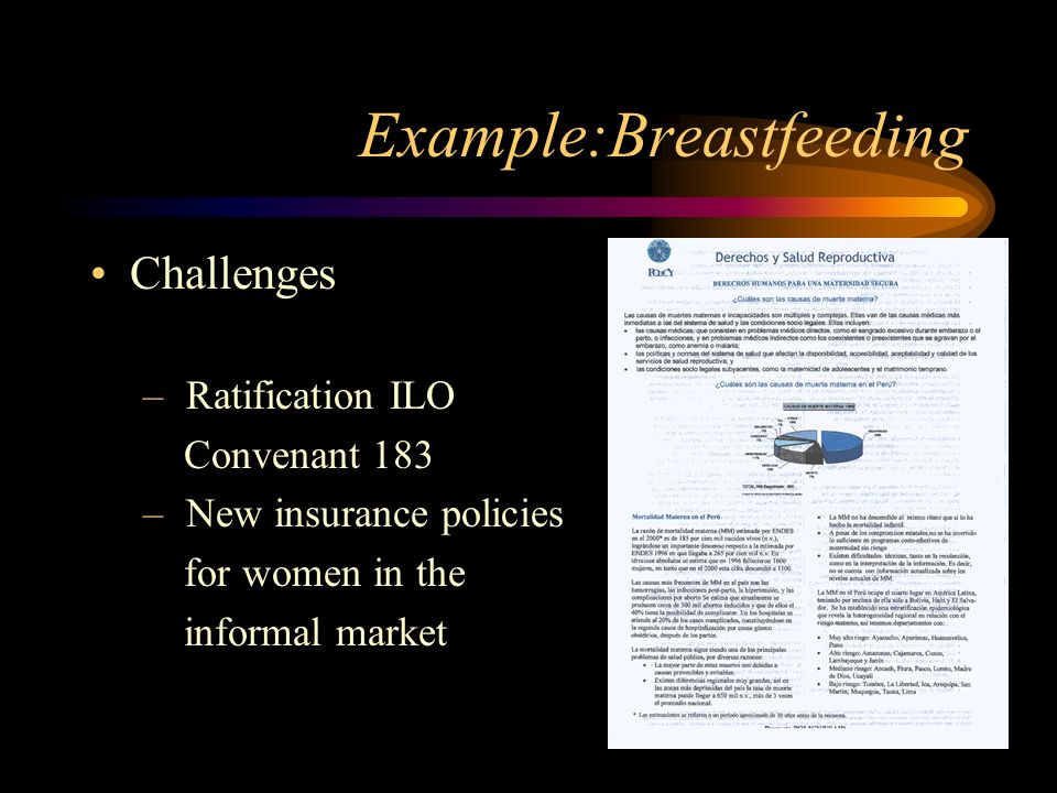 Example:Breastfeeding Challenges – Ratification ILO Convenant 183 – New insurance policies for women in the informal market