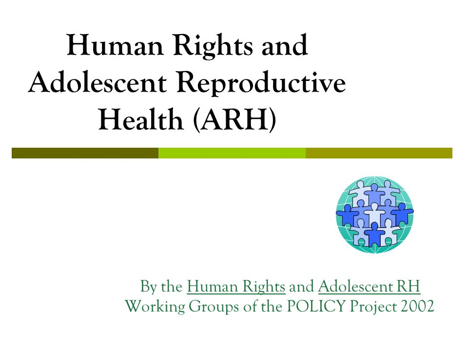 How you can use a Human Rights approach to improve ARH: Analyze country-specific data on ARH, Survey customs and traditions to understand adolescent and adult views of ARH, Review national laws on ARH, Compare laws and social norms to international instruments and best practices that define ARH rights, Use human rights arguments to form/propose comprehensive, sustainable national health policies, Advocate for adoption of these policies through capacity building, community involvement, and activism.