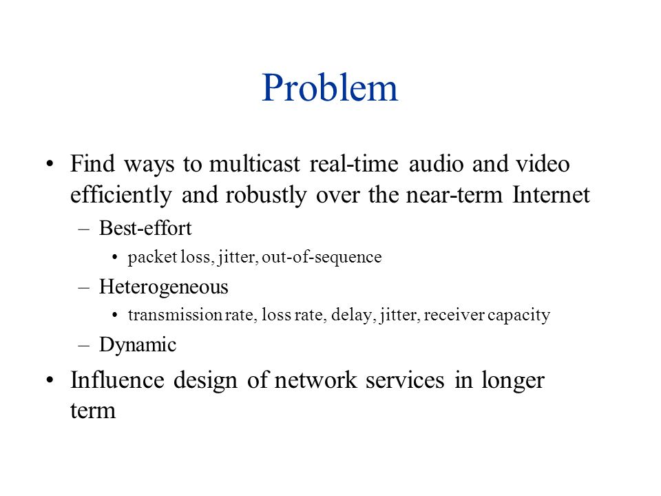 Outline Multicast Receiver-driven Layered Multicast FEC and Pseudo-ARQ