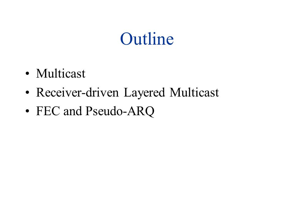 Multicast Mechanism for broadcasting in packet networks: any receiver able to receive broadcast packets by tuning in to broadcast address Our focus: IP networks Protocols: –How to dynamically maintain a multicast routing tree IGMP, DVMRP/PIM/CBT/… –How to forward packets along the tree IP Multicast