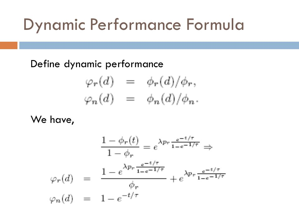 Dynamic Performance Formula Define dynamic performance We have,