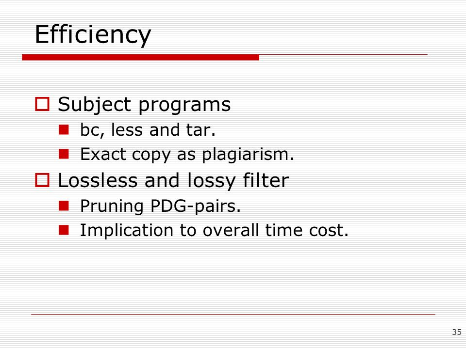 35 Efficiency Subject programs bc, less and tar.Exact copy as plagiarism.