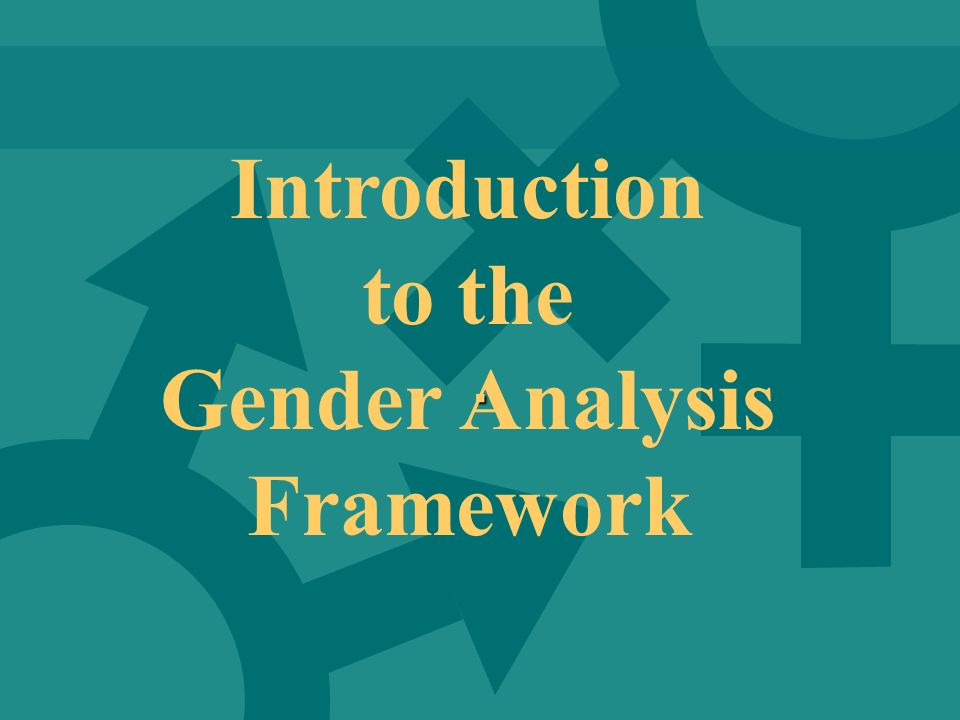 . Introduction to the Gender Analysis Framework