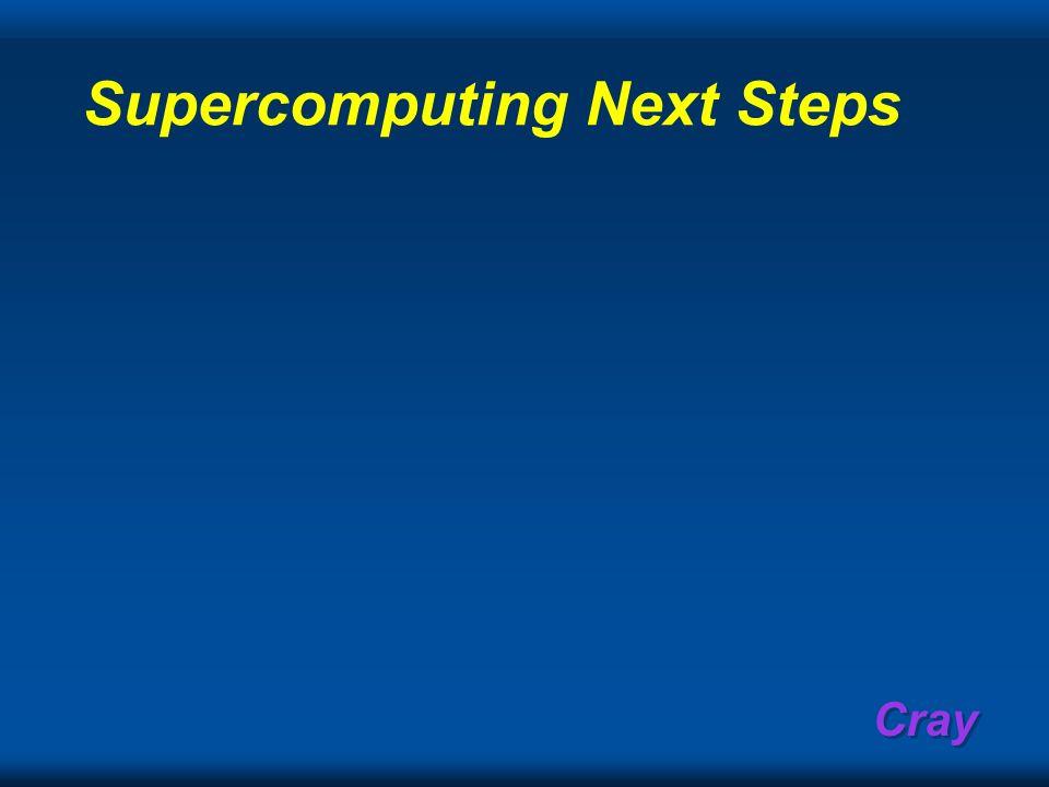 Cray Supercomputing Next Steps