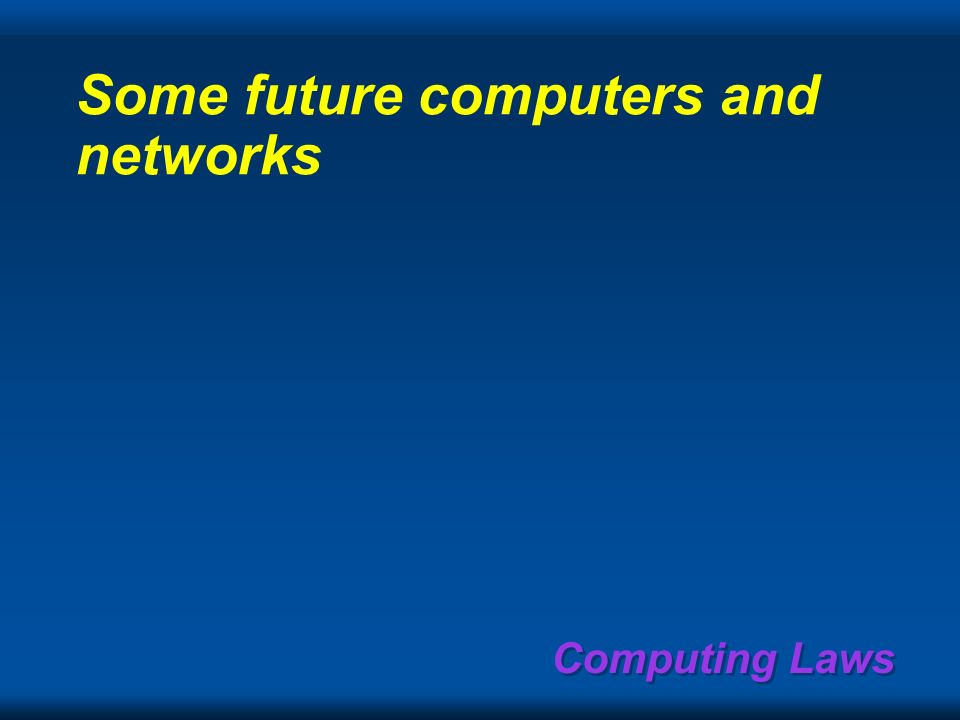 Computing Laws Storing all weve read, heard, & seen Human data-types /hr/day (/4yr)/lifetime read text, few pictures200 K 2 -10 M/G60-300 G speech text @120wpm 43 K 0.5 M/G 15 G speech @1KBps 3.6 M 40 M/G1.2 T video-like 50Kb/s POTS 22 M.25 G/T 25 T video 200Kb/s VHS-lite 90 M1 G/T100 T video 4.3Mb/s HDTV/DVD 1.8 G20 G/T 1 P