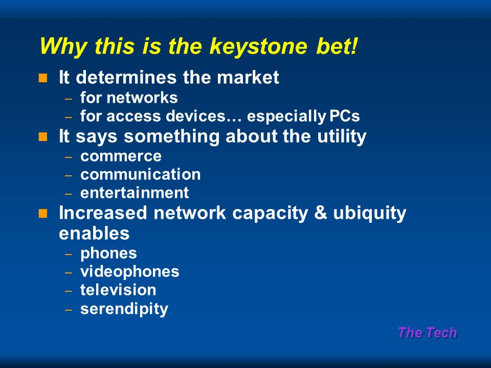 The Tech Why this is the keystone bet.