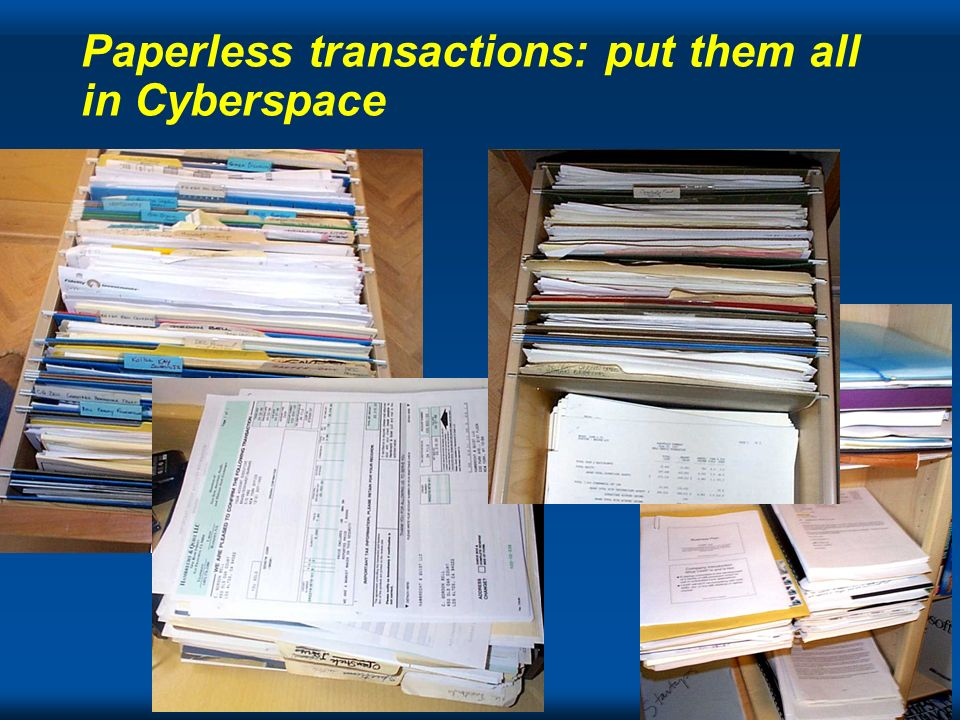 The Tech Paperless transactions: put them all in Cyberspace