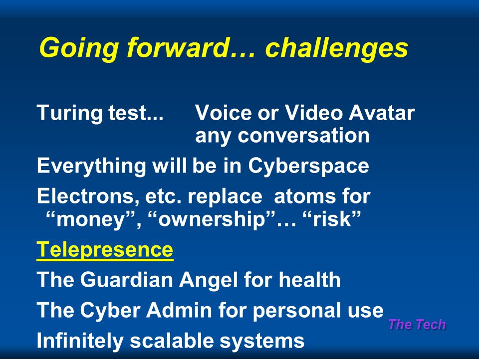 The Tech Going forward… challenges Turing test...