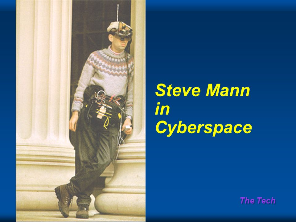 The Tech Steve Mann in Cyberspace