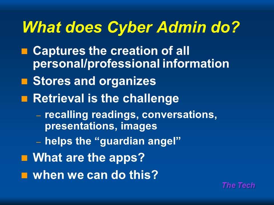 The Tech What does Cyber Admin do.