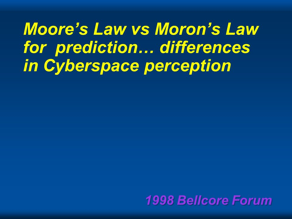 1998 Bellcore Forum Predictions require some history.