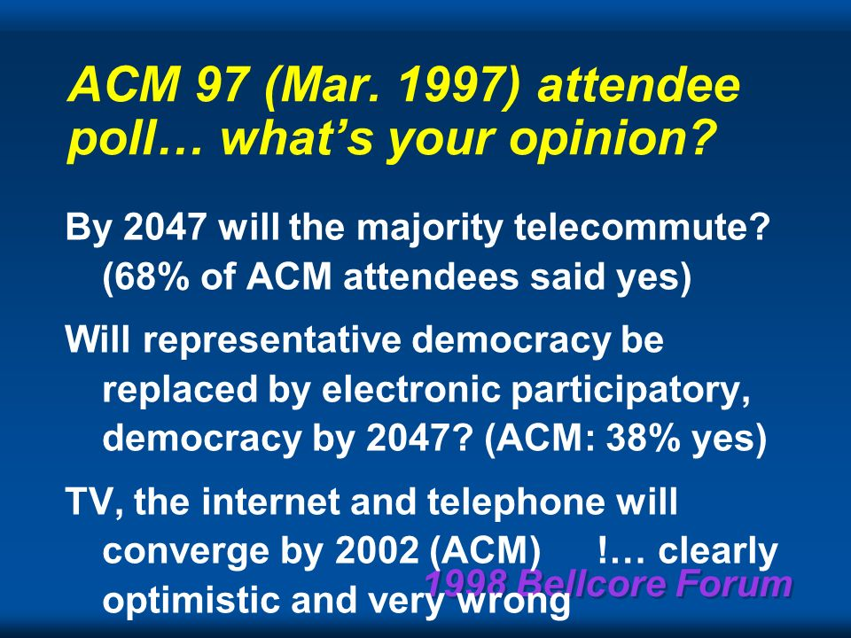 1998 Bellcore Forum Telepresentations will be a well-defined app by 2001.