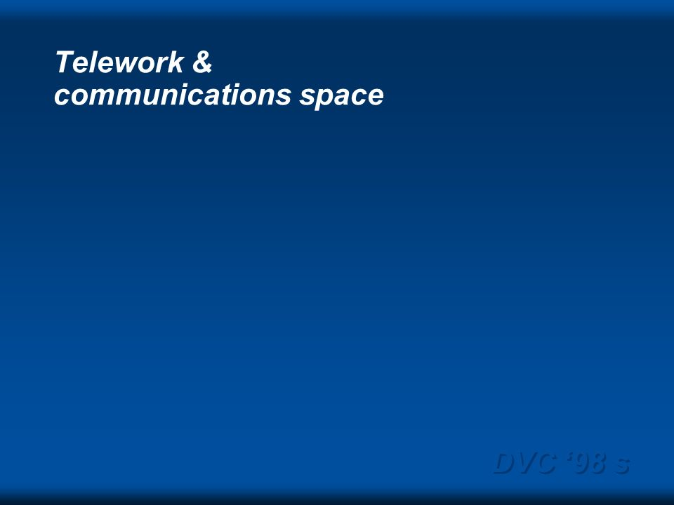 DVC 98 s Telework & communications space