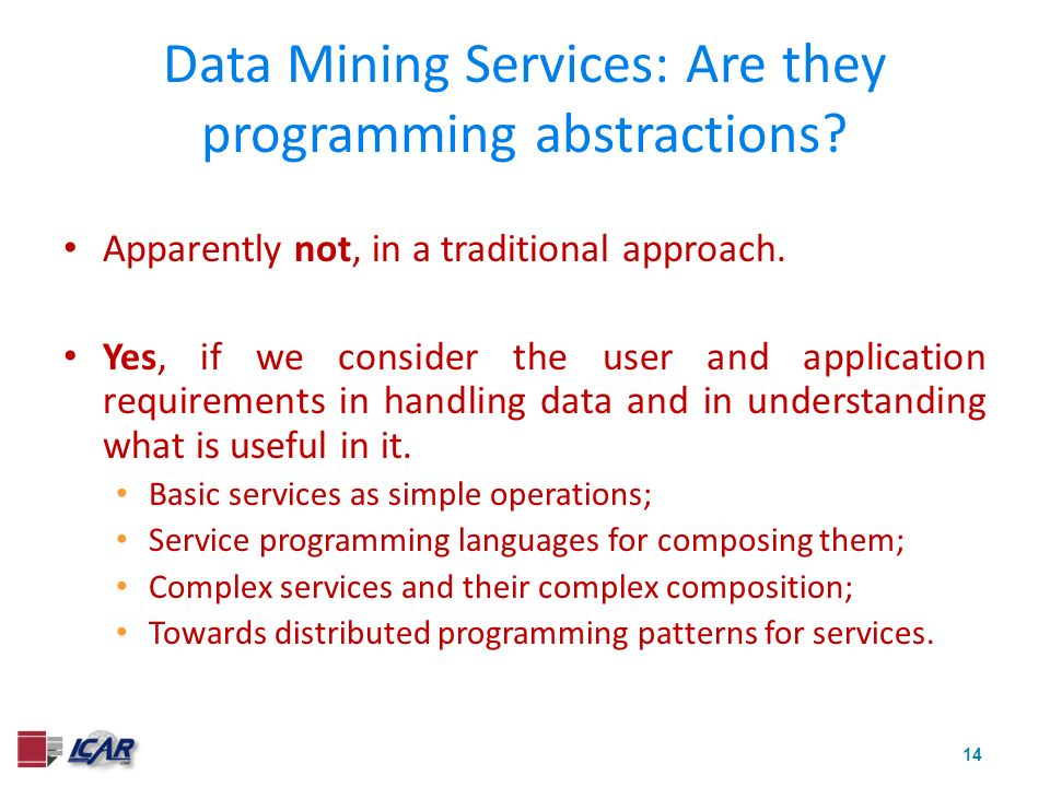 14 Data Mining Services: Are they programming abstractions.
