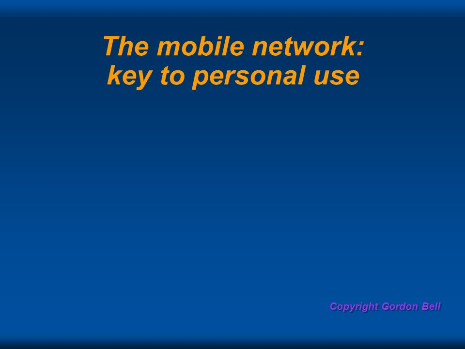 The mobile network: key to personal use