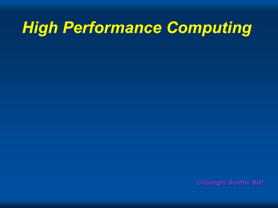 Copyright Gordon Bell High Performance Computing