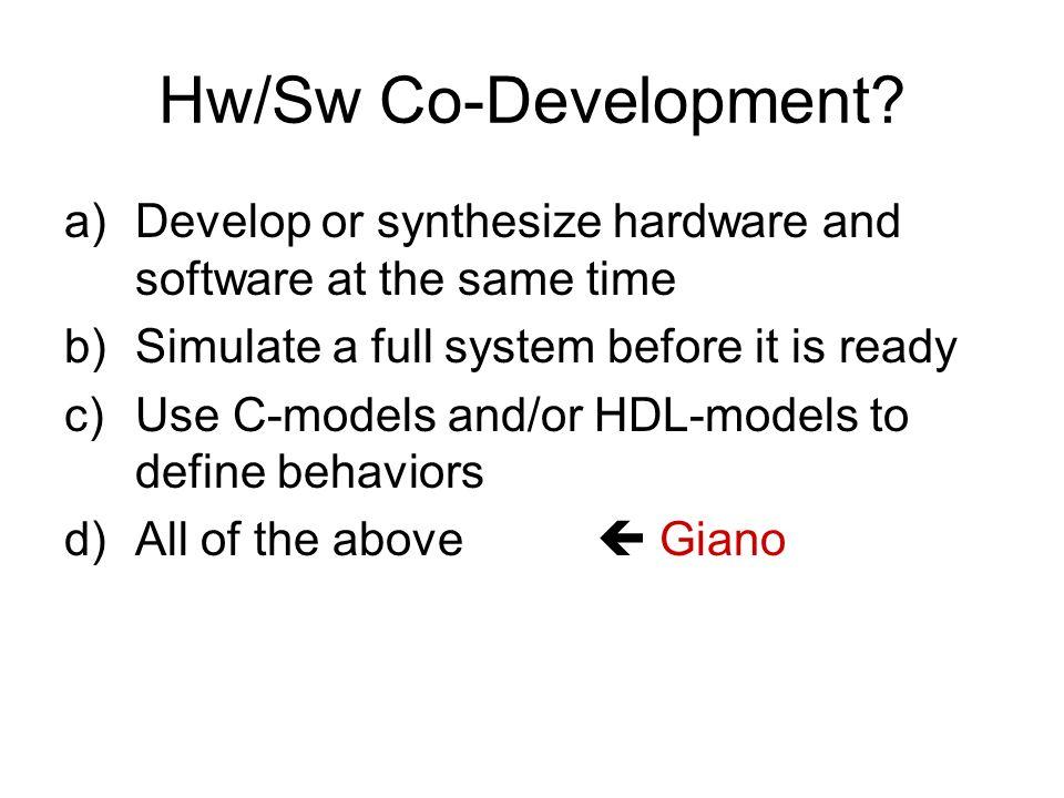 Hw/Sw Co-Development.