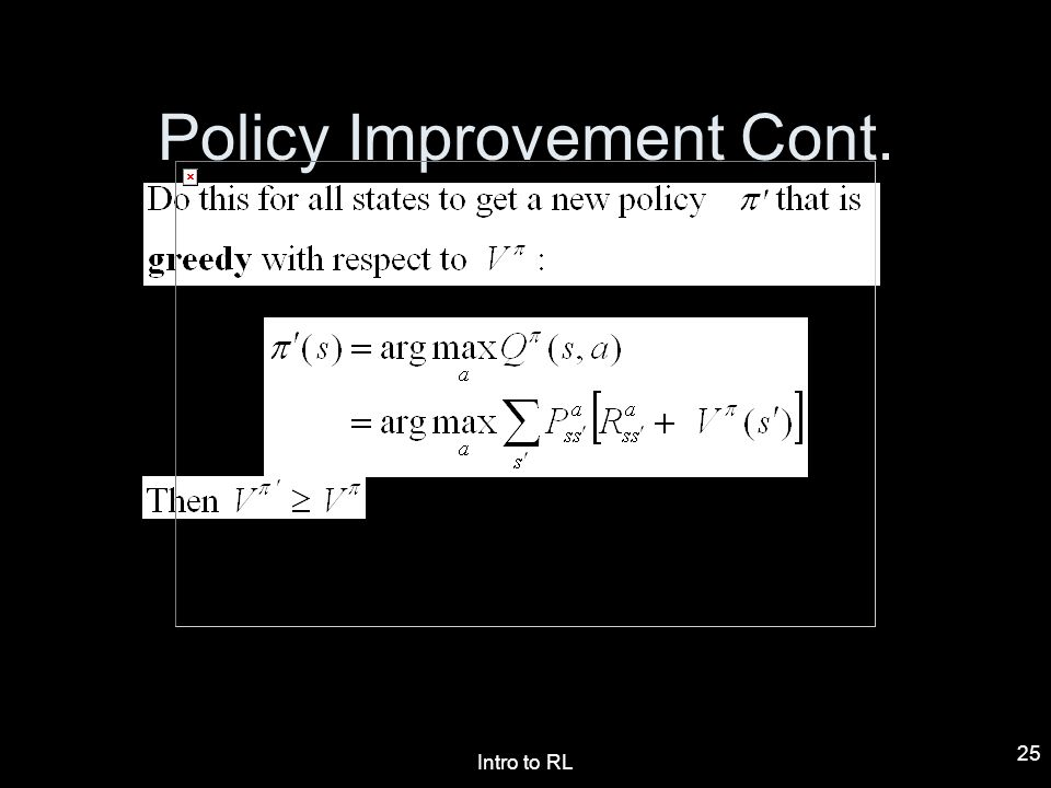 Intro to RL 25 Policy Improvement Cont.
