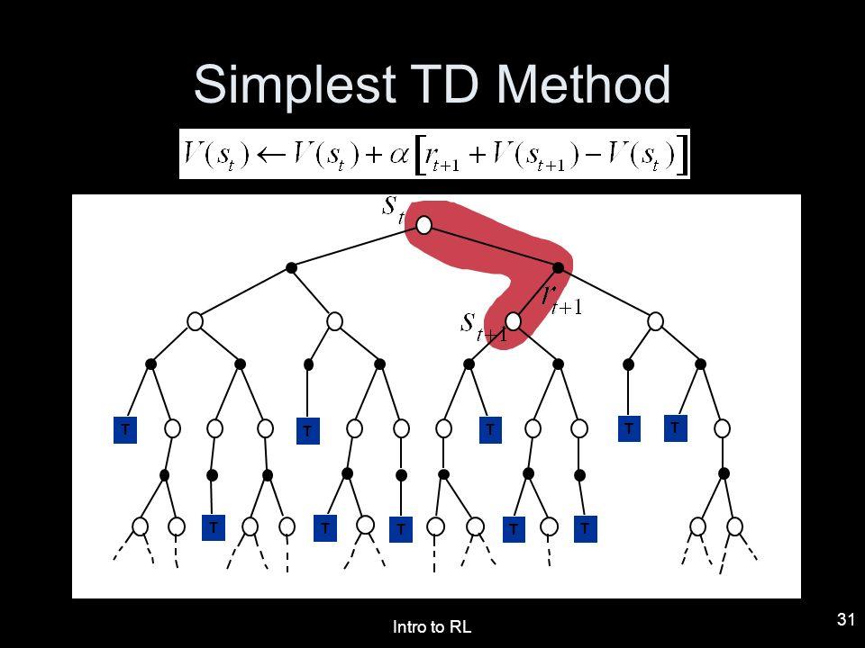 Intro to RL 31 Simplest TD Method TTTTTTTTTT
