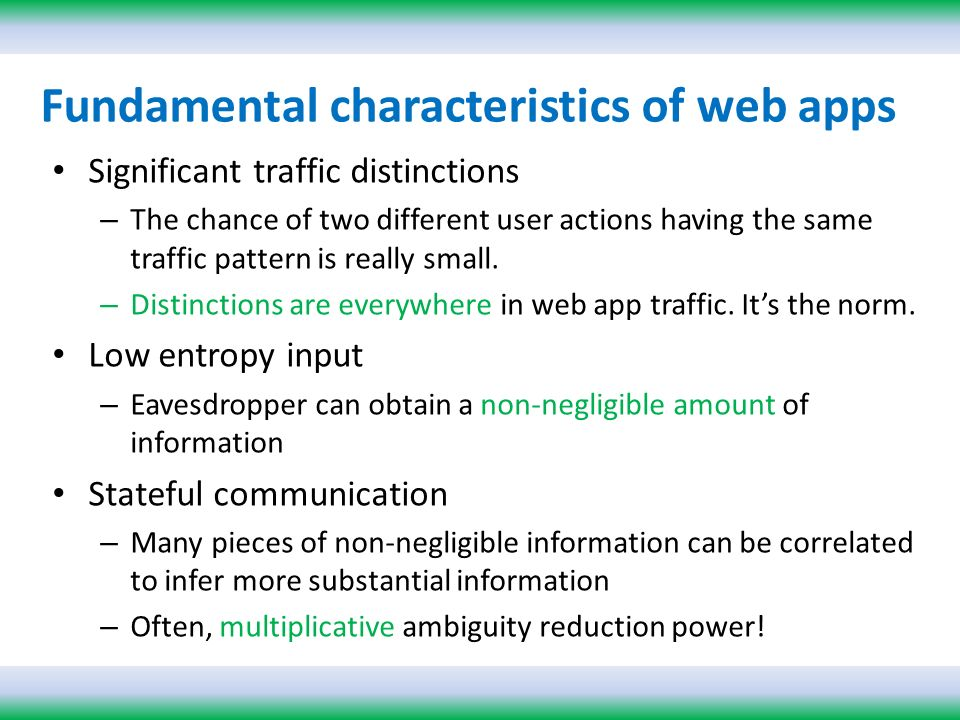 Fundamental characteristics of web apps Significant traffic distinctions – The chance of two different user actions having the same traffic pattern is really small.