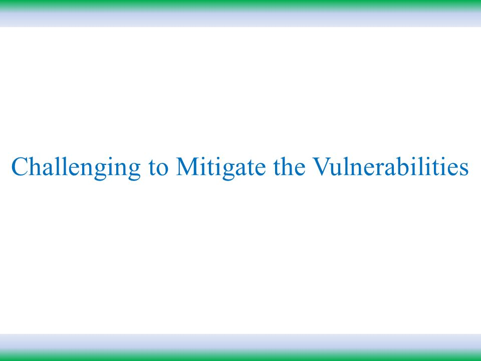 Challenging to Mitigate the Vulnerabilities