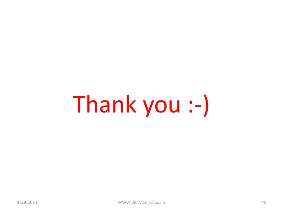 Thank you :-) 461/29/2014WWW 09, Madrid, Spain