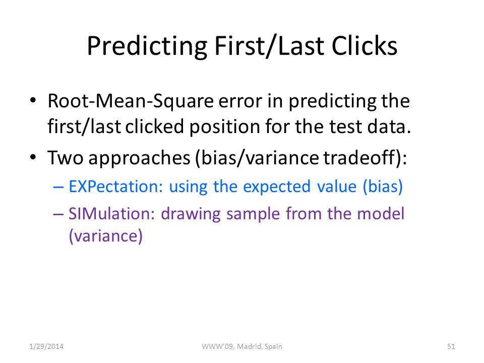 Predicting First/Last Clicks Root-Mean-Square error in predicting the first/last clicked position for the test data.