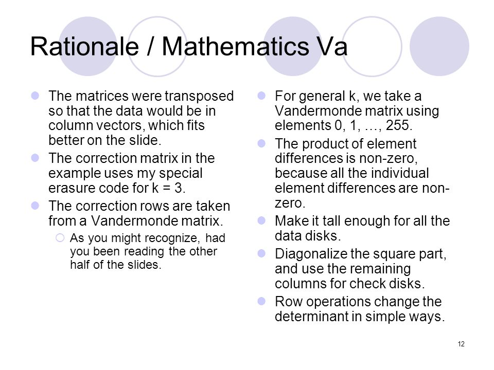 12 Rationale / Mathematics Va The matrices were transposed so that the data would be in column vectors, which fits better on the slide.