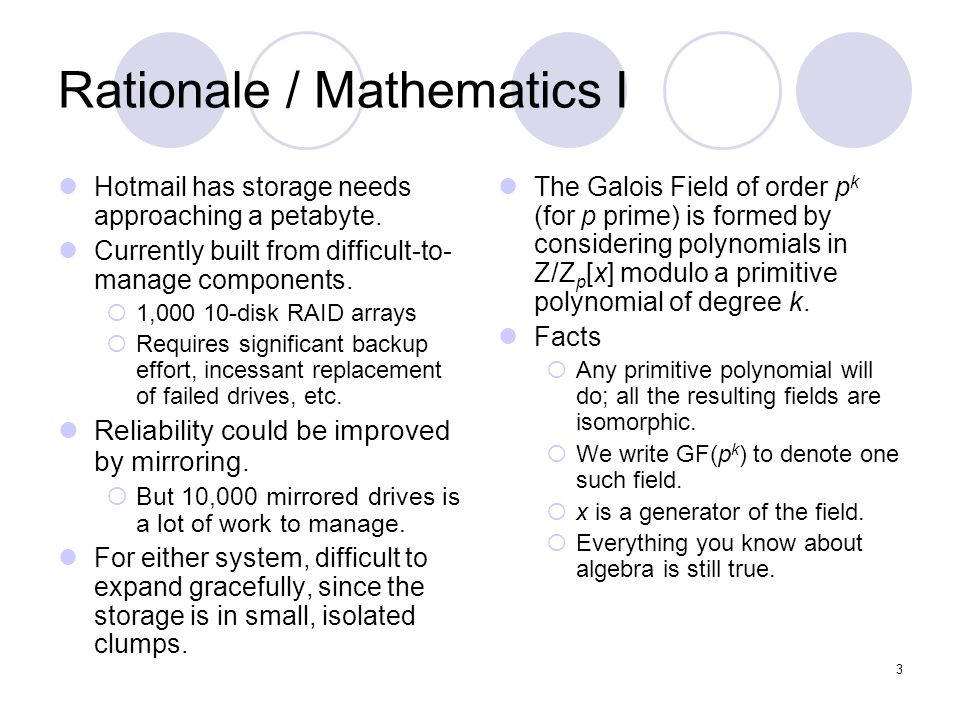 3 Rationale / Mathematics I Hotmail has storage needs approaching a petabyte.