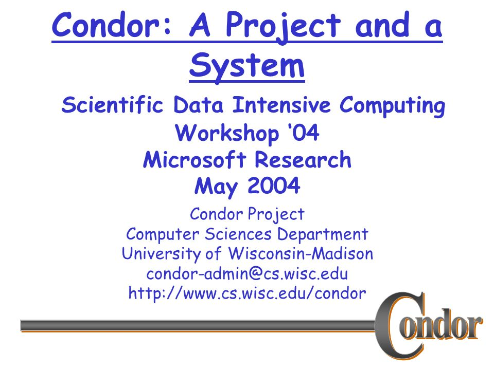 http://www.cs.wisc.edu/condor 2 Outline What is the Condor Project.