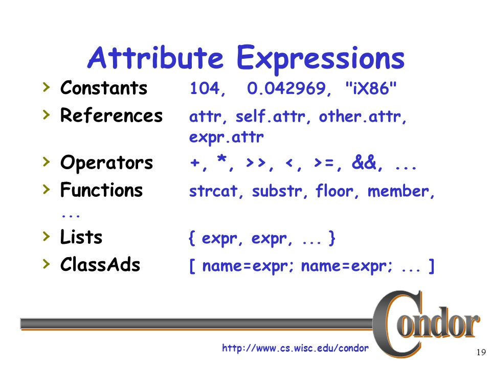 19 Attribute Expressions Constants 104, , iX86 References attr, self.attr, other.attr, expr.attr Operators+, *, >>, =, &&,...