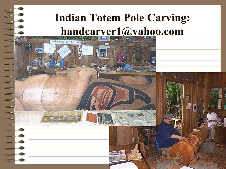 Indian Totem Pole Carving: handcarver1@yahoo.com