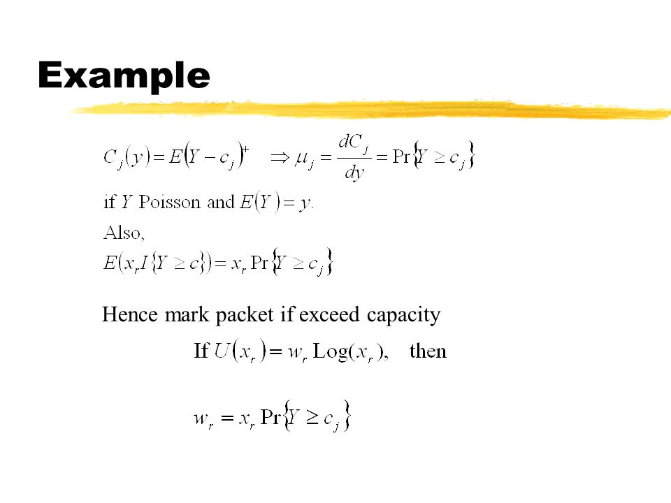 Example Hence mark packet if exceed capacity