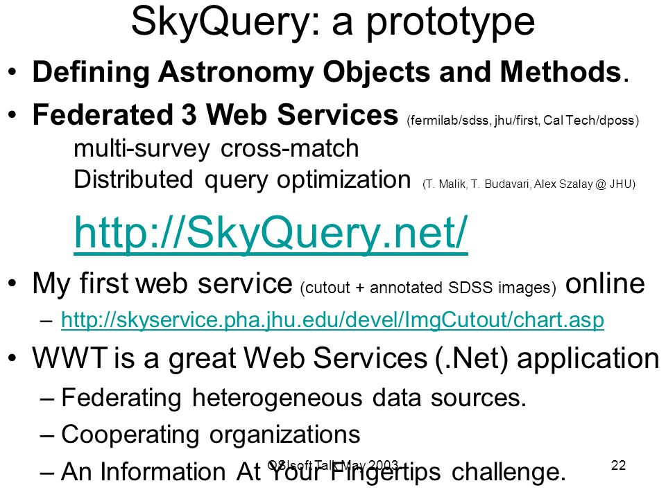 OSIsoft Talk May SkyQuery: a prototype Defining Astronomy Objects and Methods.