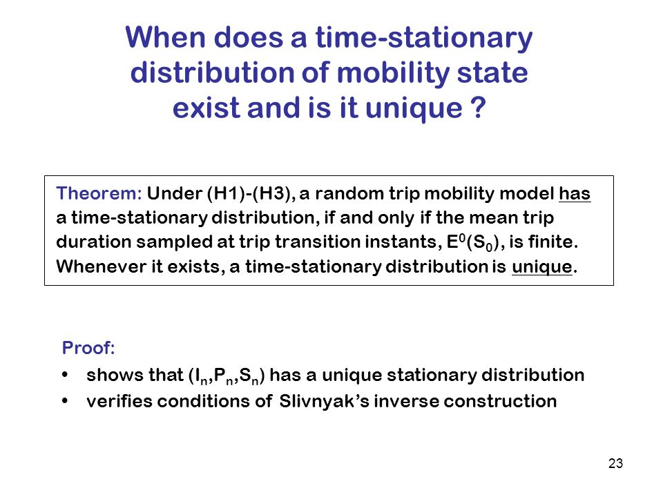 23 When does a time-stationary distribution of mobility state exist and is it unique .