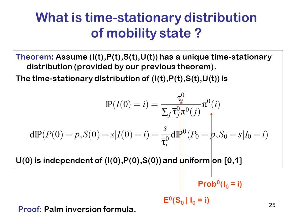 25 What is time-stationary distribution of mobility state .