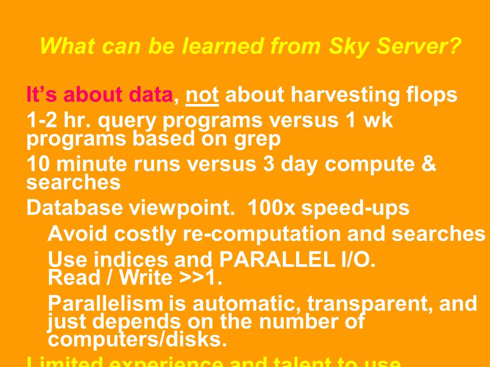 What can be learned from Sky Server.Its about data, not about harvesting flops 1-2 hr.