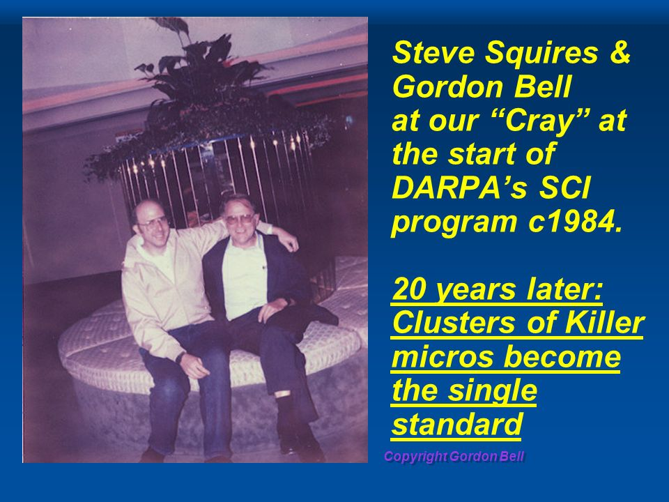 Copyright Gordon Bell Steve Squires & Gordon Bell at our Cray at the start of DARPAs SCI program c1984.