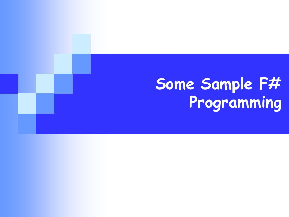Some Sample F# Programming
