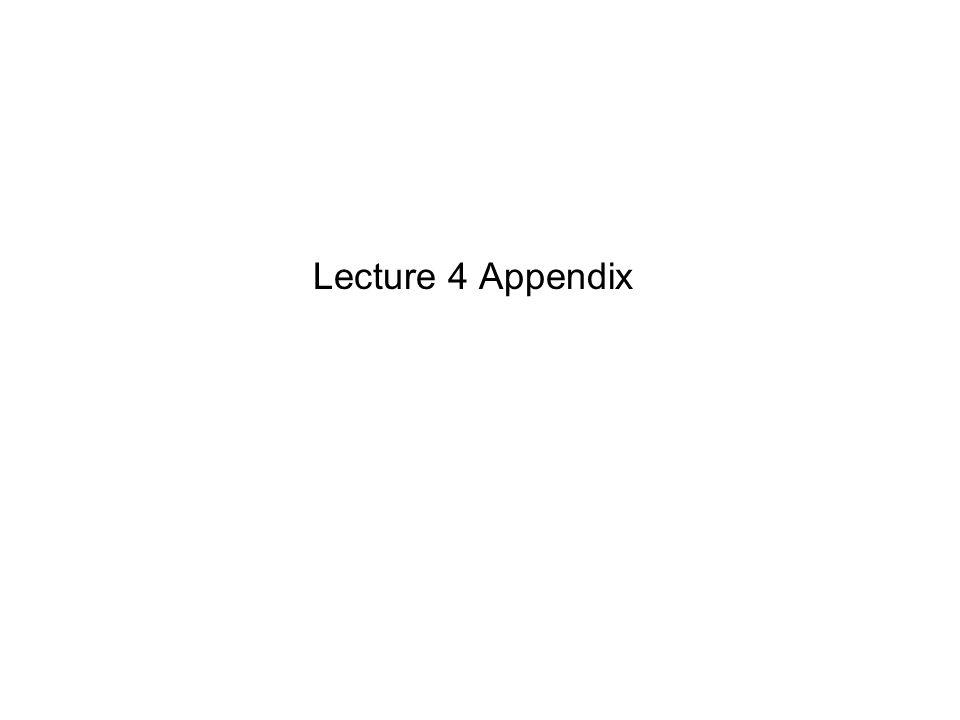 Lecture 4 Appendix