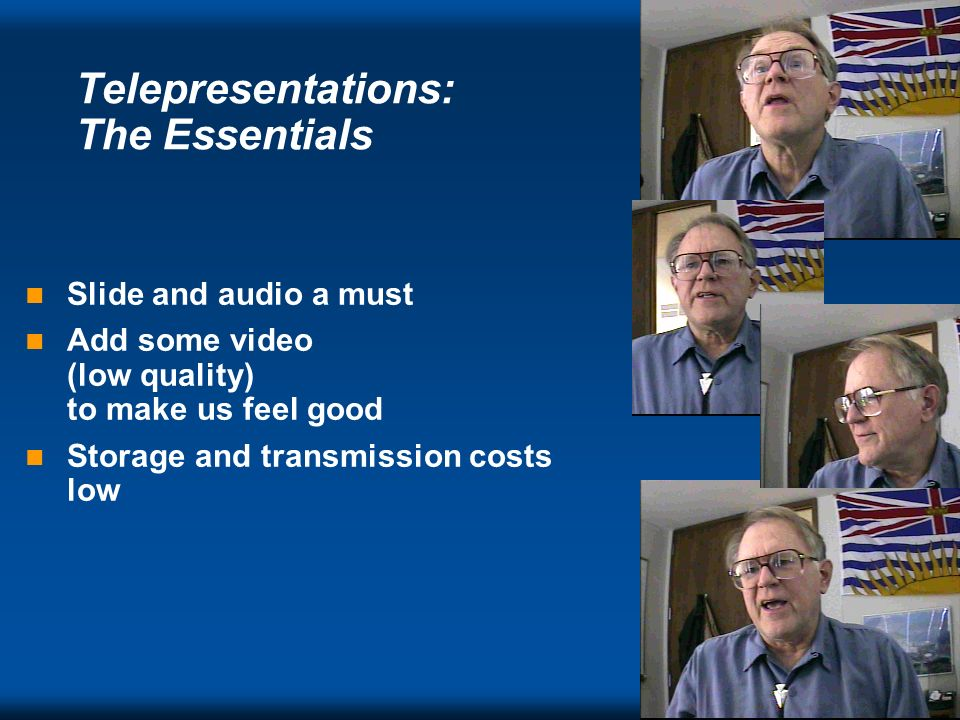 Telework Telepresentation Elements è Slides è Audio Video Script, text comments, hyperlinks, etc.