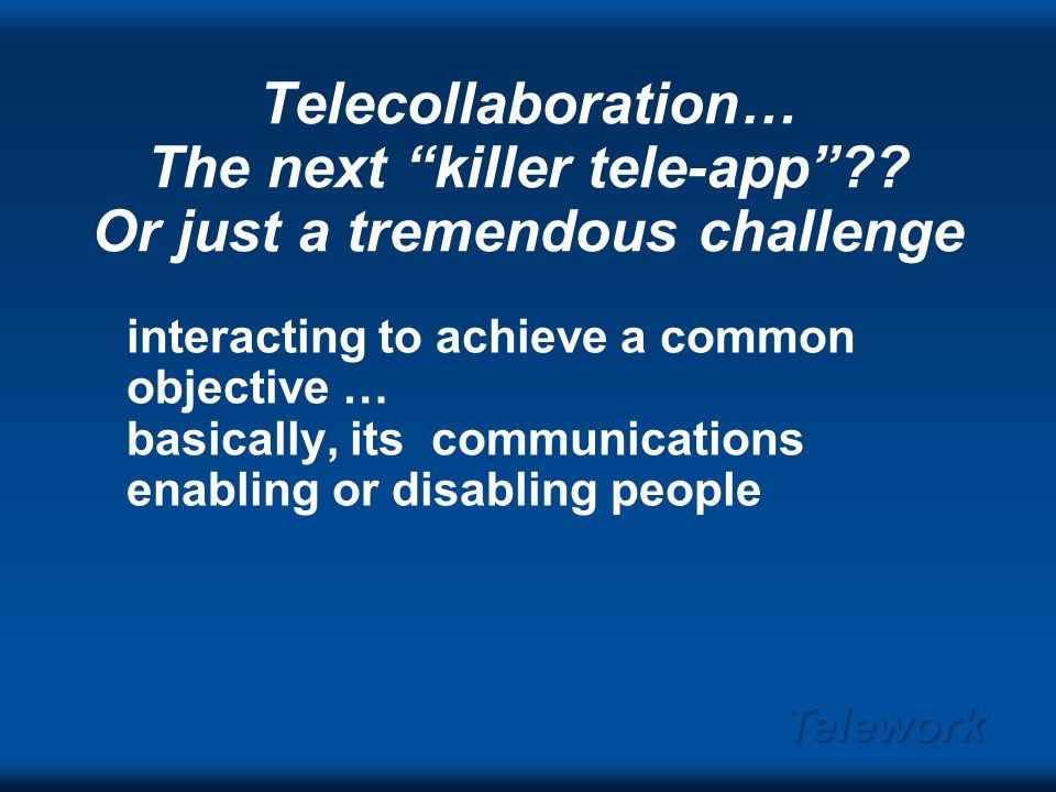 Telework Telepresentations will be a well-defined app by 2001.