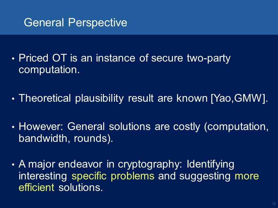 10 General Perspective Priced OT is an instance of secure two-party computation.