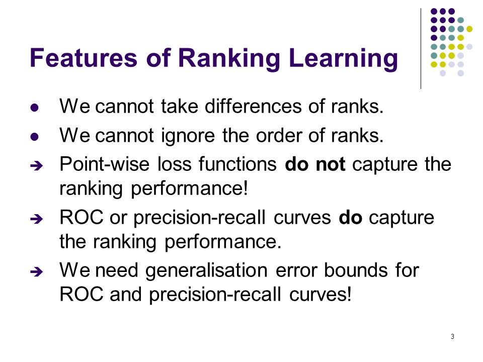 3 Features of Ranking Learning We cannot take differences of ranks.