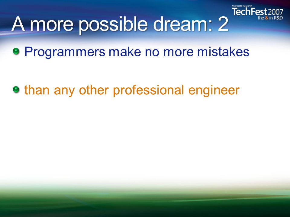 A more possible dream: 2 Programmers make no more mistakes than any other professional engineer