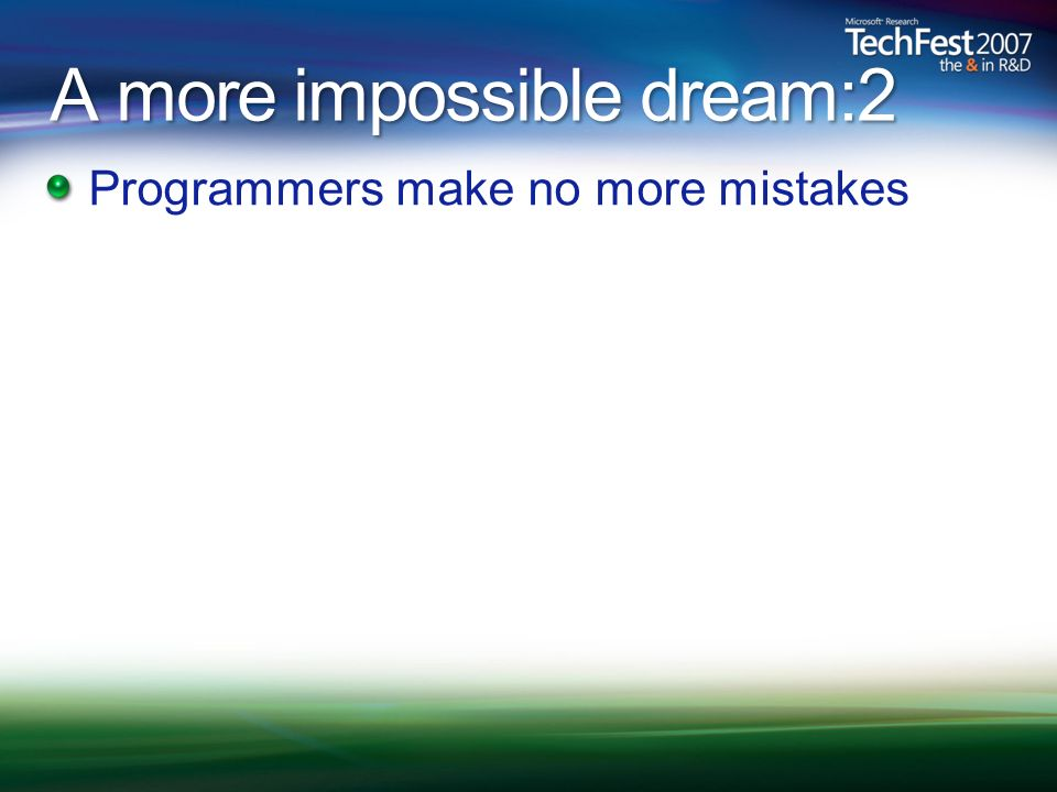 A more impossible dream:2 Programmers make no more mistakes