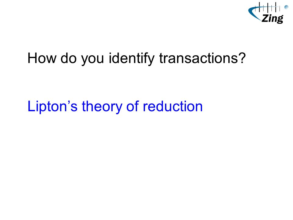 How do you identify transactions? Liptons theory of reduction