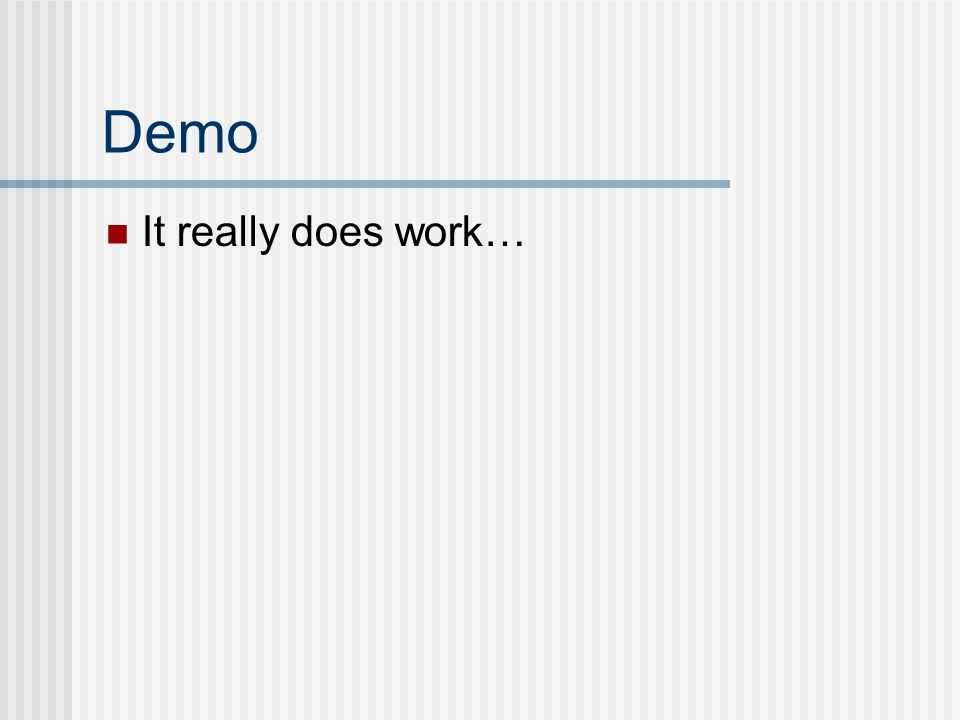 Demo It really does work…