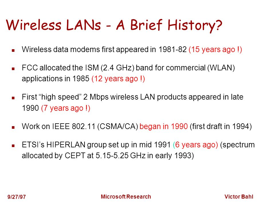 Victor Bahl 9/27/97 Microsoft Research Wireless LANs - A Brief History.