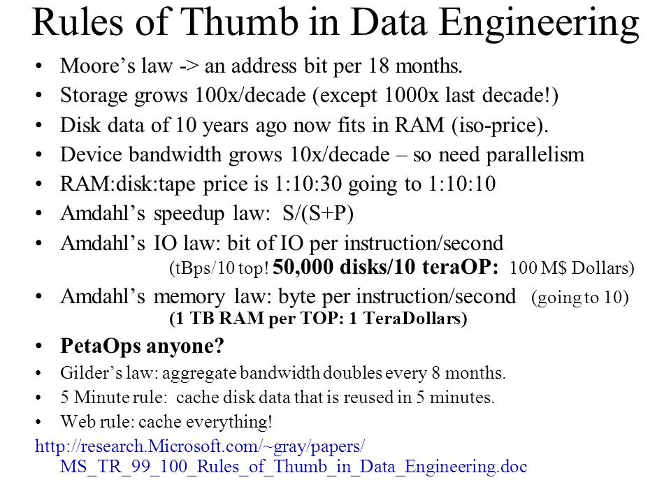 Rules of Thumb in Data Engineering Moores law -> an address bit per 18 months.